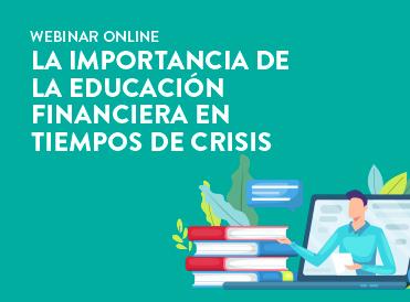 La importancia de la educación financiera en tiempos de crisis MOB
