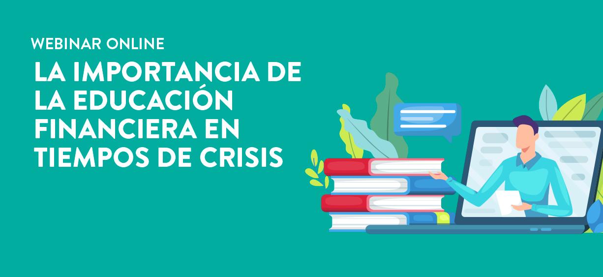 La importancia de la educación financiera en tiempos de crisis